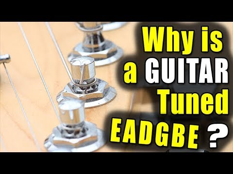 Why is the Guitar Tuned the Way it is? (EADGBE)