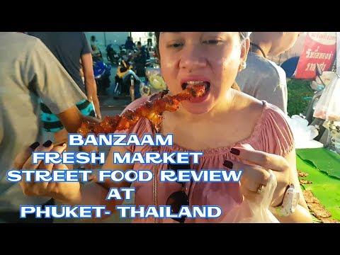 Phuket Street Food at Banzaam Fresh Market - Thailand 2017 | pagkaing kalye | थाई सड़क खाद्य पदार्थ
