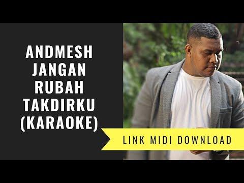 Andmesh Kamaleng - Jangan Rubah Takdirku (Karaoke/Midi Download)