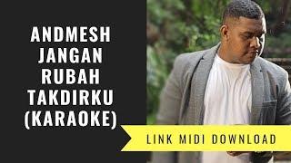 Download Andmesh Kamaleng - Jangan Rubah Takdirku (Karaoke/Midi Download)