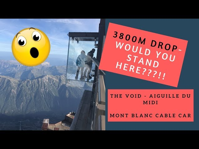Step Into the Void - Aiguille du Midi Mont Blanc Cable Car - Motorhome tour Europe - Chamonix