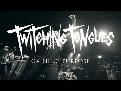 """Twitching Tongues """"Gaining Purpose"""" (OFFICIAL VIDEO)"""
