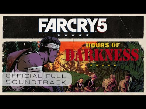 Far Cry 5: Hours of Darkness (Original Game Soundtrack) | Wade MacNeil & Andrew Gordon Macpherson