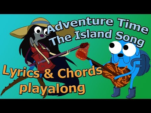 The Island Song Adventure Time Ending Theme  Lyrics, Chords GuitarUkulele Playalong