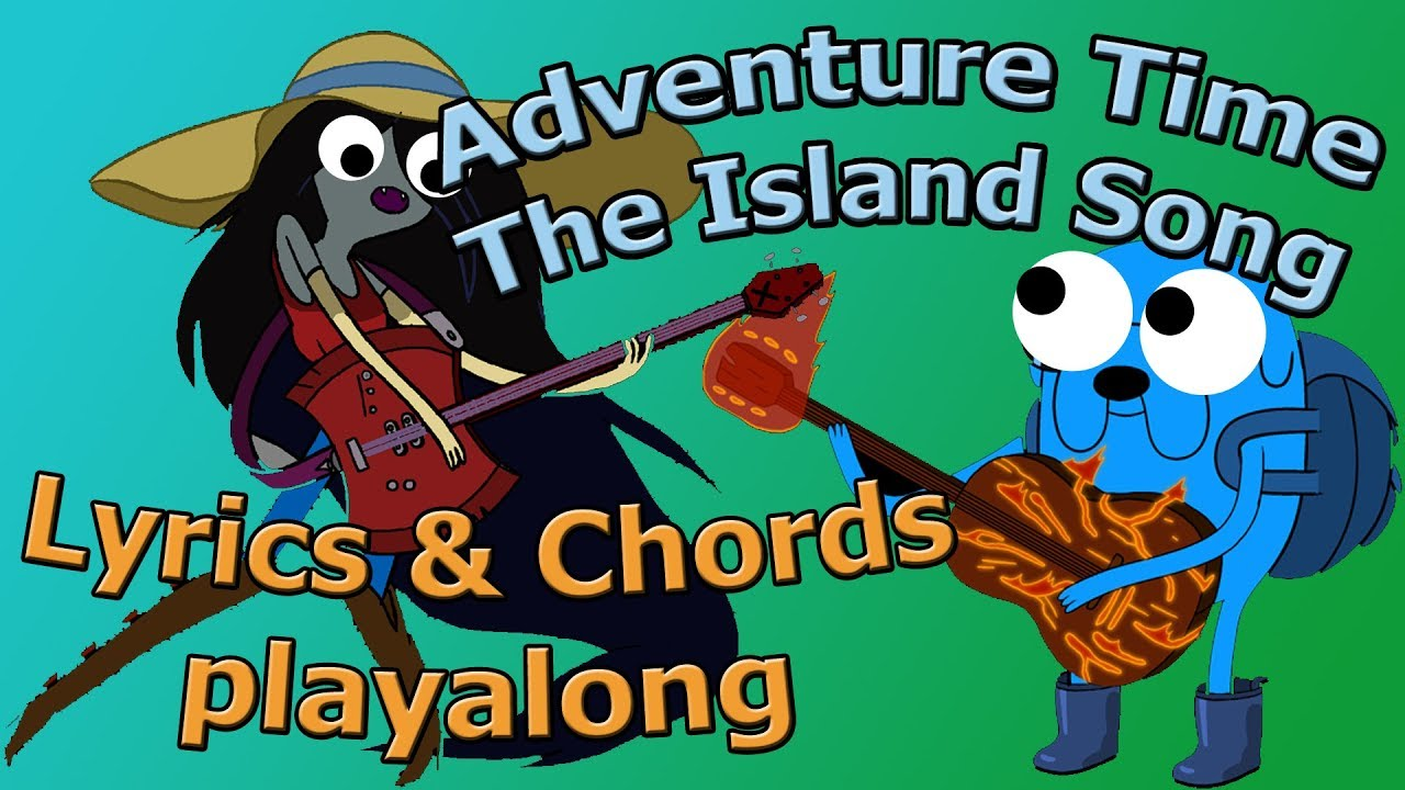 The Island Song Adventure Time Ending Theme Lyrics