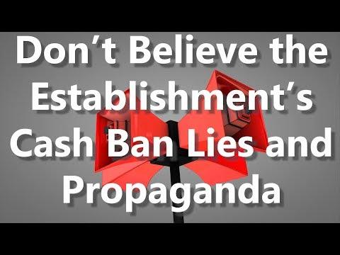 Don't Believe the Establishment's Cash Ban Lies and Propaganda