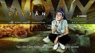 Download Wowy - Đêm Tàn (Featuring  J.T.A Khanh Le) (2013) (Official Lyric Video)