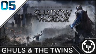GHULS & THE TWINS | Middle-Earth Shadow of Mordor | 05