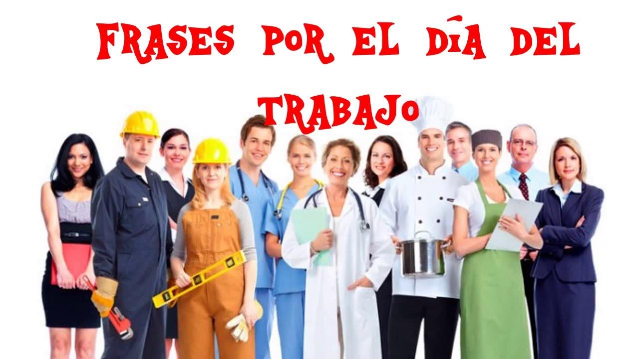 Feliz Dia Del Trabajador Frases Para El Día Del Trabajador 1 De Mayo