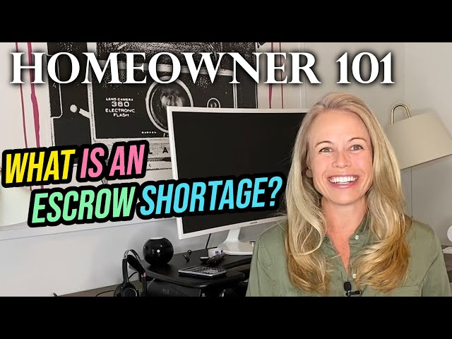 Homeowner 101: Escrow Shortage Explained (What is Escrow?) - Affect First Time Home Buyers?