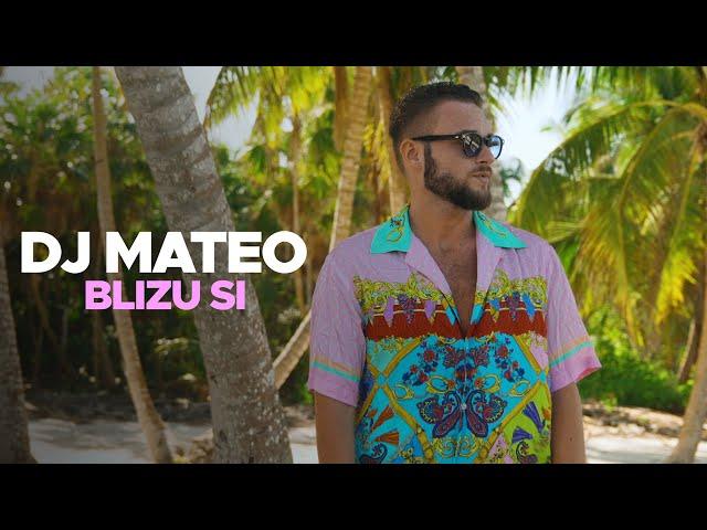 DJ MATEO - BLIZU SI (OFFICIAL VIDEO)