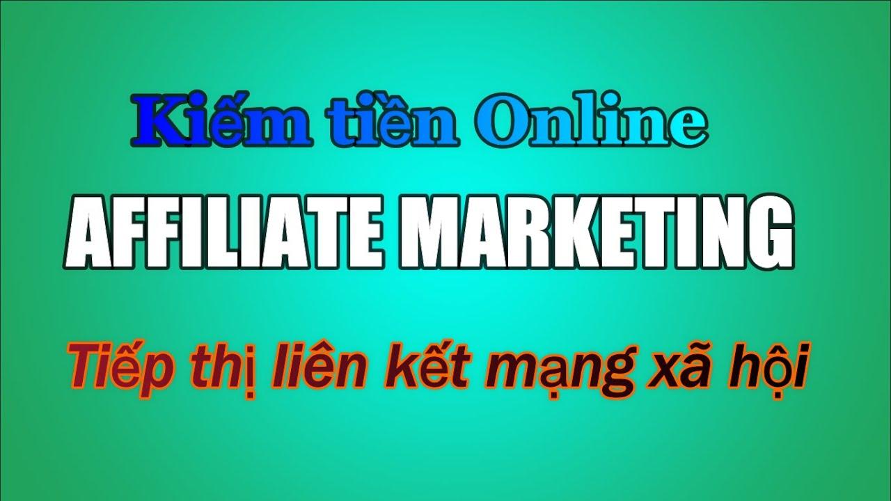 Kiếm tiền Online với Tiếp thị liên kết – Affiliate marketing accesstrade Kiếm thêm thu nhập