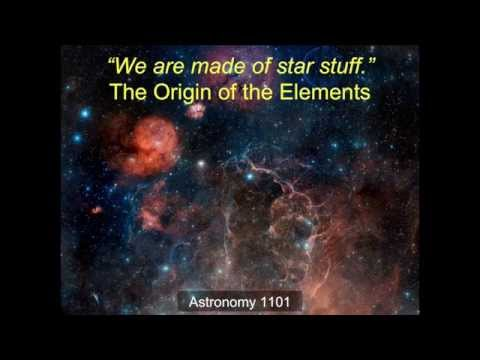 """We are made of star stuff"": The Origin of the Elements (Part 1 of 2)"
