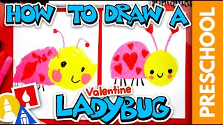 How To Draw A Valentine's Ladybug - Preschool