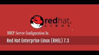 How to Configure DHCP Server in RHEL 7.3