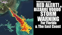RED ALERT! This Bizarre VOODOO* Storm threatens Florida & the East Coast! THIS IS DANGER