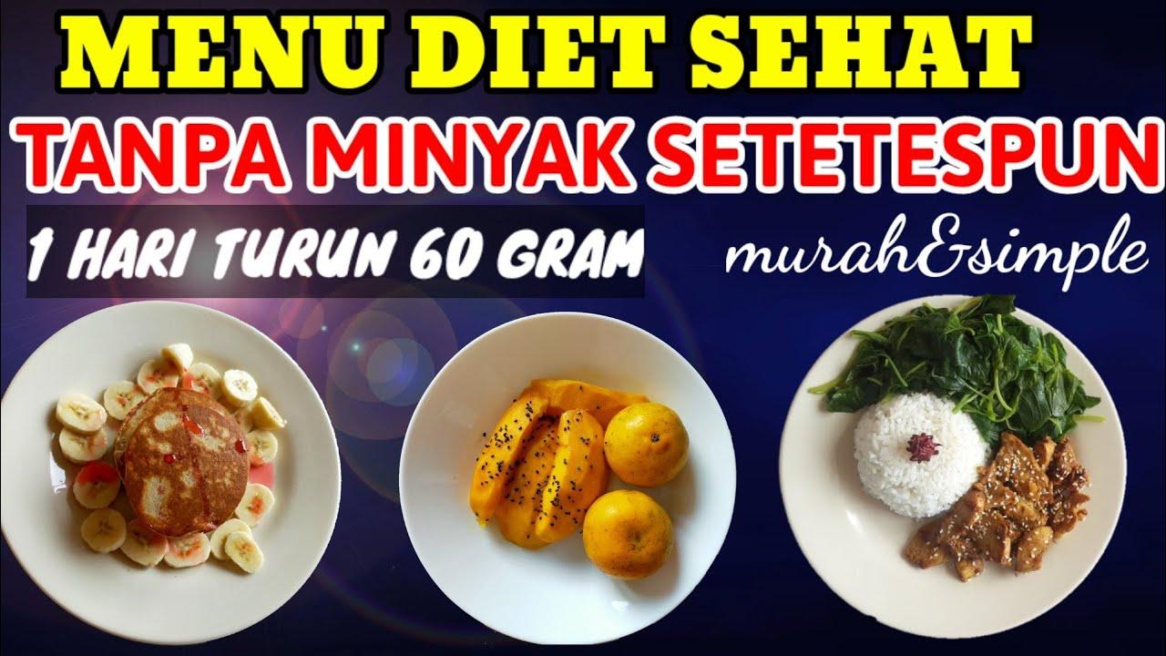 Menu Diet Sehat Tanpa Minyak Seharian Resep Menu Diet Tanpa Minyak Youtube Diet Resep Minyak