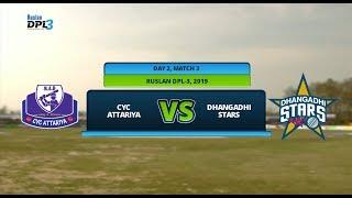 RUSLAN DPL 3 || CYC ATTARIYA VS DHANGADHI STARS || LIVE || DAY 2 MATCH 3