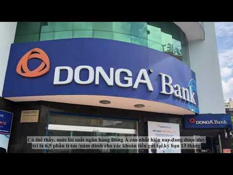 Lãi suất ngân hàng Đông Á cao nhất tháng 3/2021 là bao nhiêu?