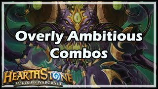 [Hearthstone] Overly Ambitious Combos