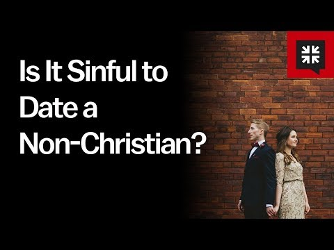 Is It Sinful To Date A Non-Christian? // Ask Pastor John