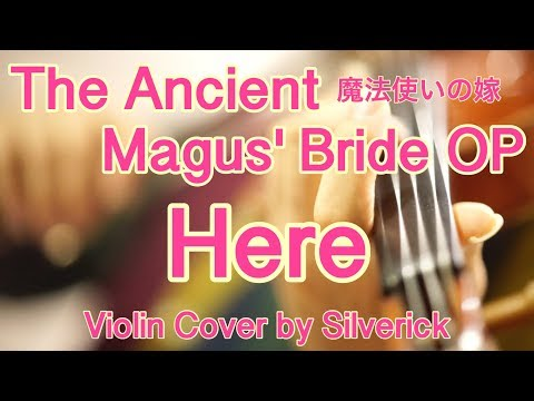 "The Ancient Magus' Bride OP ""Here"" 魔法使いの嫁 (Violin Cover)"