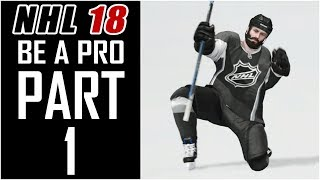 NHL 18 - Be A Pro Career - Let's Play - Part 1 -