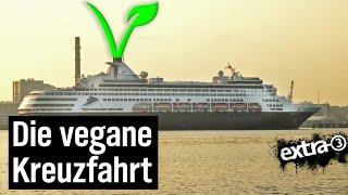Realer Irrsinn: Die vegane Kreuzfahrt