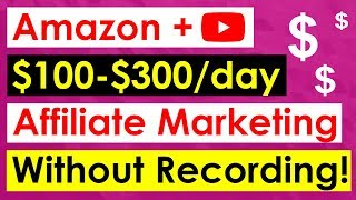 Amazon Affiliate Marketing On Youtube - WITHOUT MAKING VIDEOS!!