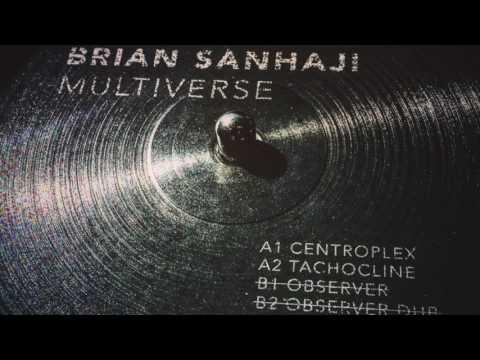BRIAN SANHAJI - CENTROPLEX // SENSOR 003