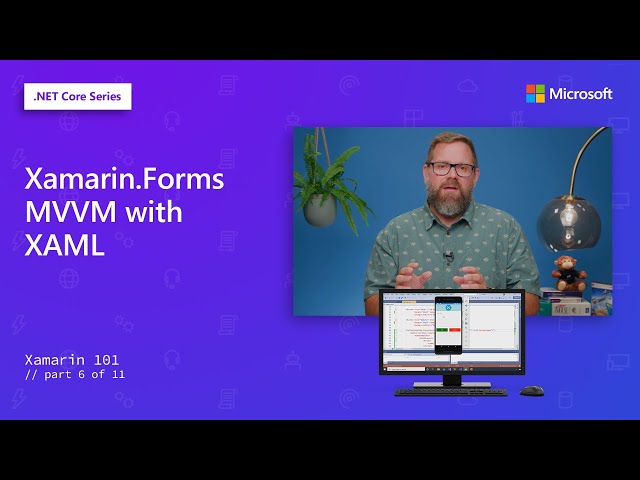 Xamarin.Forms MVVM with XAML | Xamarin 101 [6 of 11]
