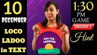 Loco ladoo today 10 December 1:30 PM Show loco ladoo daily Hint