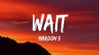 Download Maroon 5 Wait new song lirik dan terjemahan Mp3