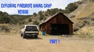 Exploring Abandoned Pine Grove Mining Camp Nevada