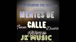 Gambar cover MENTES DE CALLE  LOS VAGOS DE JACAS JK MUSIC