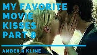 My Favorite Movie Kisses Part 8