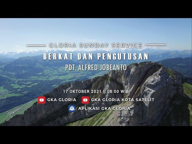 Gloria Sunday Service - Pdt. Alfred Jobeanto - Berkat dan Pengutusan - 16 Oktober 2021