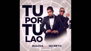 Bulova Ft Secreto El Famoso Biberon  - Tu Por Tu Lao (Remix)
