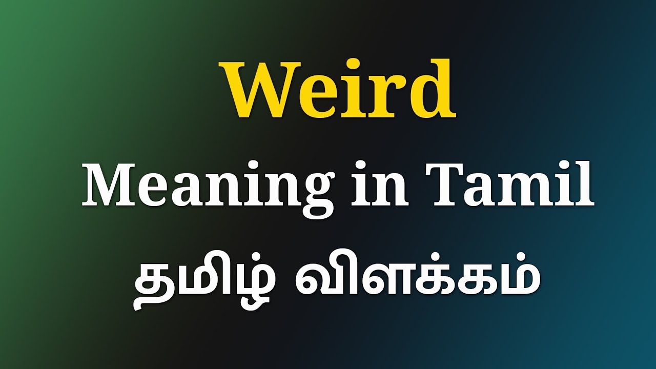 Weird Meaning in Tamil   Meaning Of Weird in Tamil   English to Tamil  Dictionary