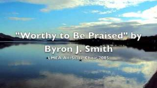 Worthy to Be Praised - LMEA All-State Choir 2005