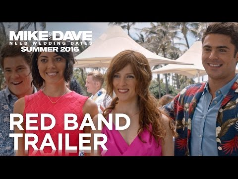 Mike and Dave Need Wedding Dates | Red Band Trailer [HD] | 20th Century FOX