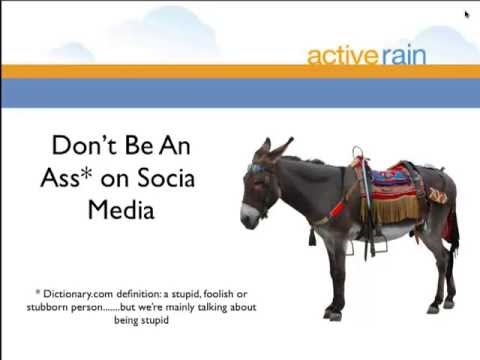ActiveRain gives you 10 rules to avoid being an ass on social media
