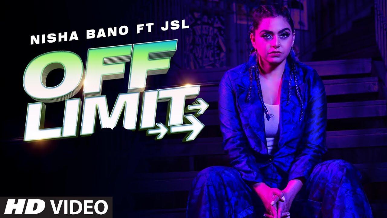 Off Limit (Full Song) Nisha Bano Ft JSL | Jung Sandhu | Latest Punjabi Songs 2019