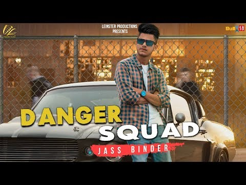 Danger Squad | Jass Bhinder | Latest Punjabi Song 2018 | Leinster Productions