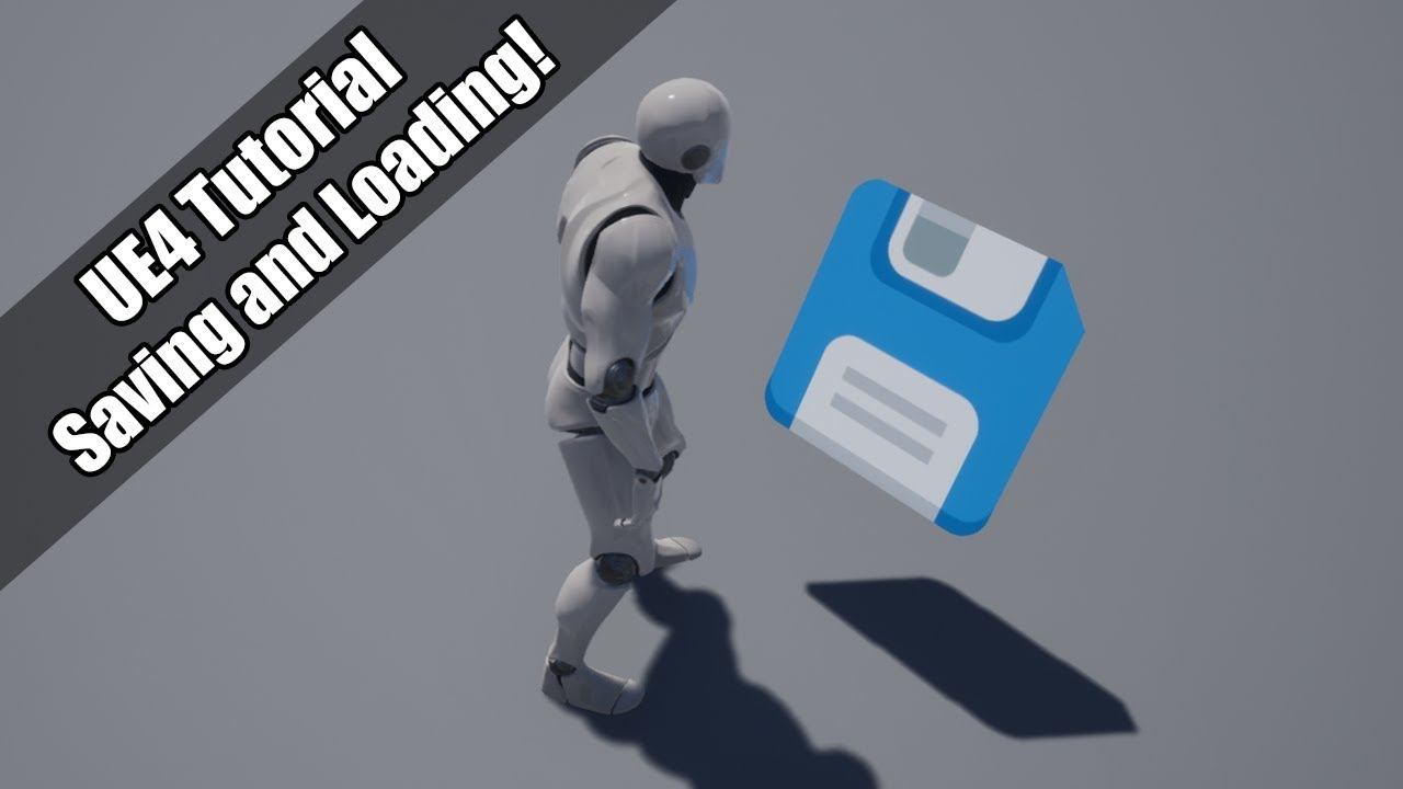 UE4 - Tutorial - Save and Load