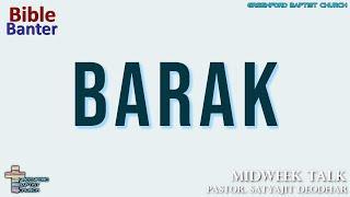 60) Bible Banter - Barak- Pastor Satyajit Deodhar