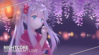 ❖Nightcore❖「Sayonara My Love」Nakamura Maiko feat. NERDHEAD