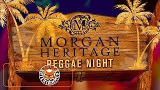 Morgan Heritage - Reggae Night - March 2017