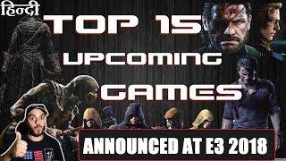 TOP 15 NEW UPCOMING GAMES ANNOUNCED AT E3 | HINDI |