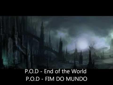 P.O.D - End of the World legendado